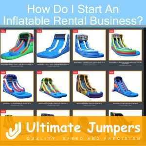 How Do I Start An Inflatable Rental Business?