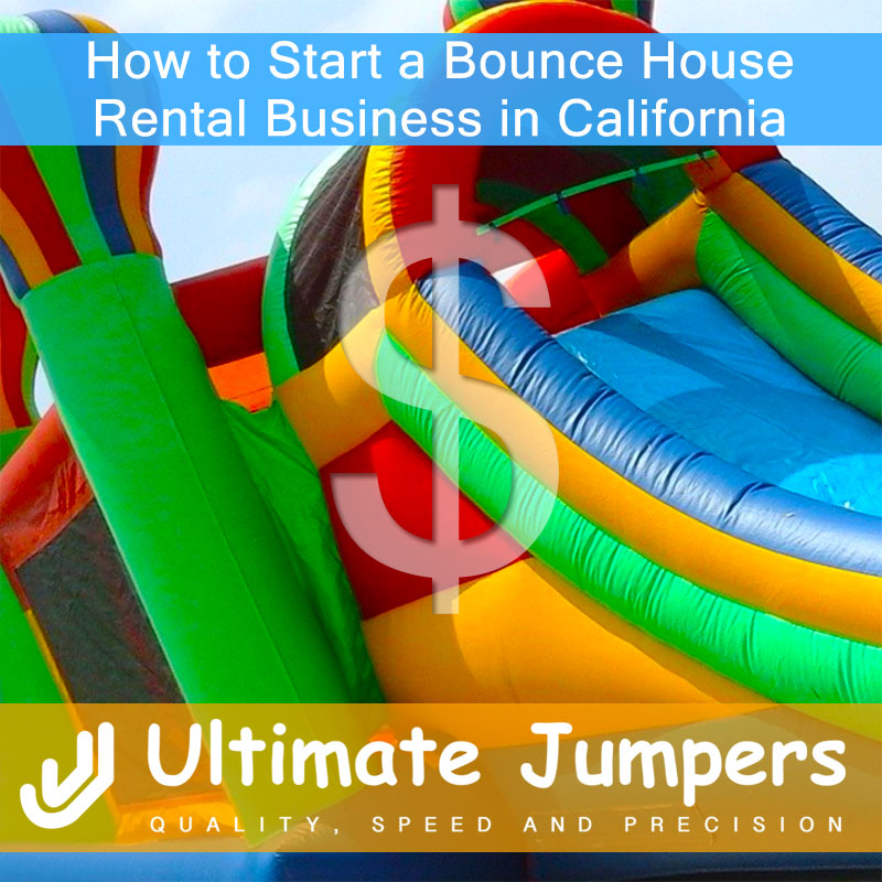 How to Start a Bounce House Rental Business in California