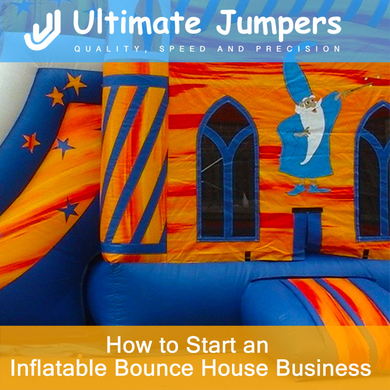 How to Start an Inflatable Bounce House Business